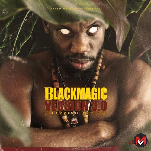 ALBUM BlackMagic – Version 3.0 (Starving Artist)