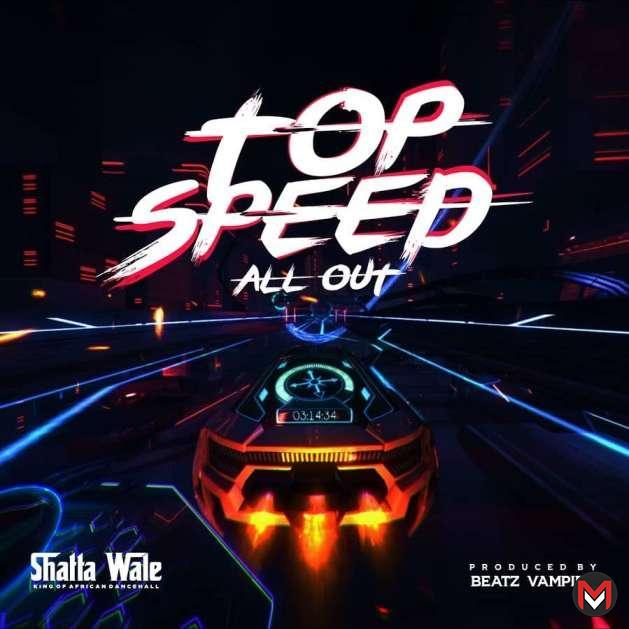 Shatta Wale Top Speed All Out