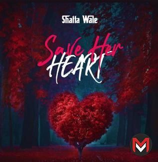 Shatta Wale - Save Her Heart (Prod. by Paq)