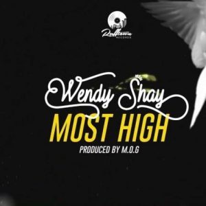 Wendy Shay - Most High