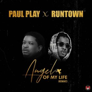 Paul Play ft. Runtown - Angel Of My Life (Remix)