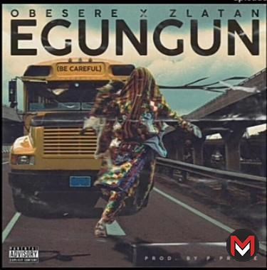 Zlatan Ft. Obesere - Egungun (Be Careful)