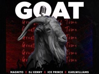 Magnito Goat Ft DJ Kenny Ice Prince Karl Williams