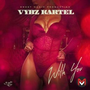 Vybz Kartel - With You (Prod by Sweet Music)