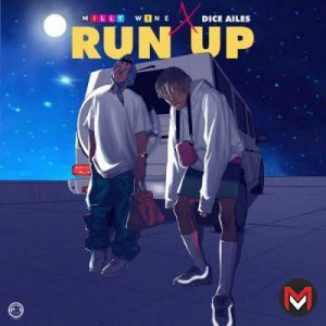 Milly Wine ft. Dice Ailes - Run Up