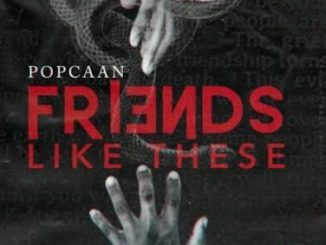 Popcaan – Friends Like These