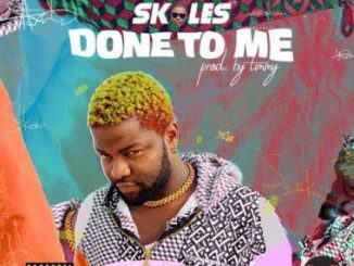 Skales - Done To Me (Prod. by Timmy)