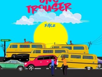Falz - One Trouser (prod. Bizzouch)
