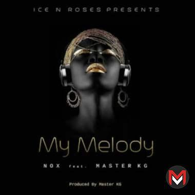 Nox - My Melody Ft. Master KG (Audio + Video)