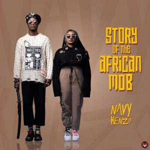 Album Story Of The African Mob Album by Navy Kenzo