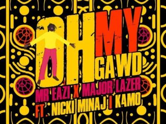 Mr Eazi & Major Lazer ft. Nicki Minaj x K4mo - Oh My Gawd