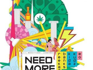 Reekado Banks - Need More ft. Kida Kudz & EO