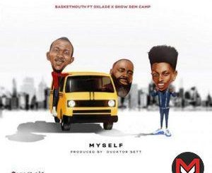 Basketmouth - Myself Ft. Oxlade, Show Dem Camp