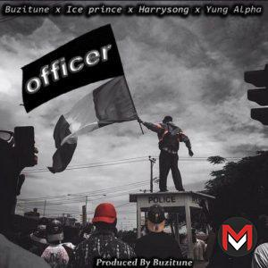 Buzitune Ft. Ice Prince x Yung Alpha & Harrysong - Officer