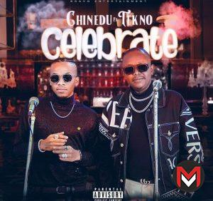 [Audio + Video] Chinedu - Celebrate Ft. Tekno