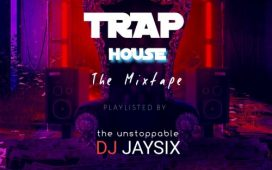DJ Jaysix - Trap House The Mixtape