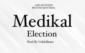 Medikal - Election (Prod. by Unkle Beatz)