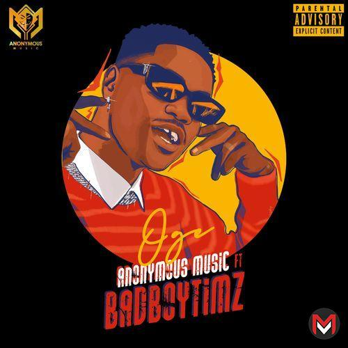 Anonymous Music - Oge Ft. Bad Boy Timz