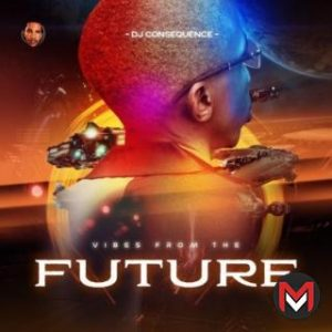 DJ Consequence - Vibes From The Future (EP)