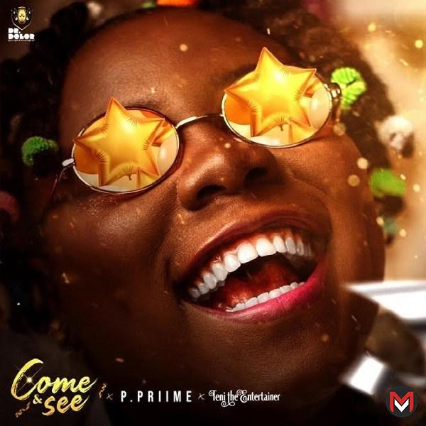 P.Priime Ft. Teni - Come & See