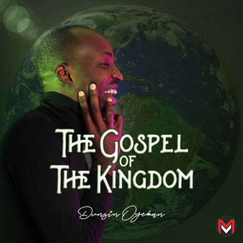 Album Dunsin Oyekan - The Gospel Of The Kingdom