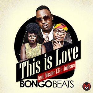 Bongo Beats - This Is Love Ft. Master KG, Andiswa