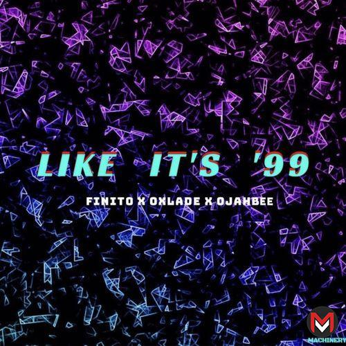 Finito - Like It's 99 Ft. Oxlade, OjahBee