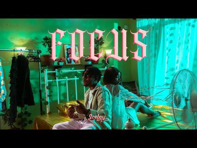 VIDEO: Joeboy - Focus