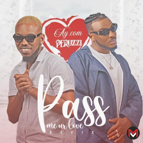 AY.Com Ft. Peruzzi - Pass Me Ur Love (Remix)