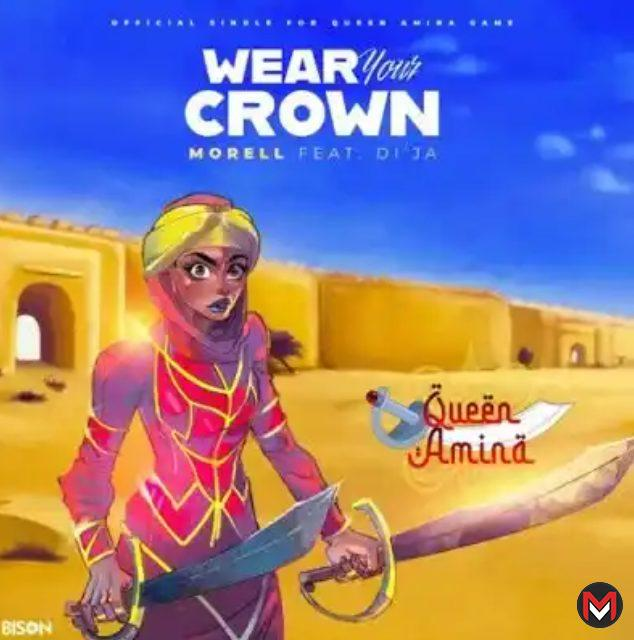 Morell ft. Di'ja - Wear Your Crown
