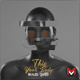 Skales - This Your Body Ft. Davido