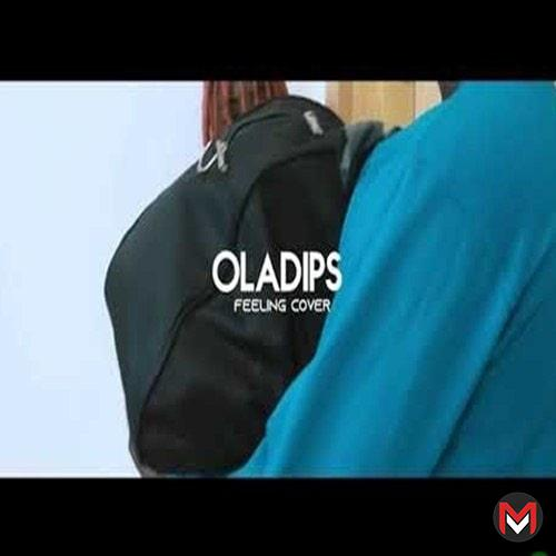 Oladips - Feeling (Cover) Mp3 Download Oladips drops a new track dubbed Feeling (Cover).